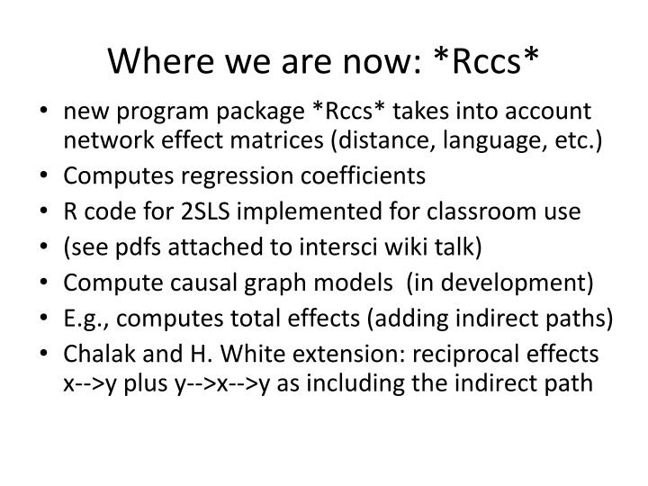 Where we are now: *Rccs*