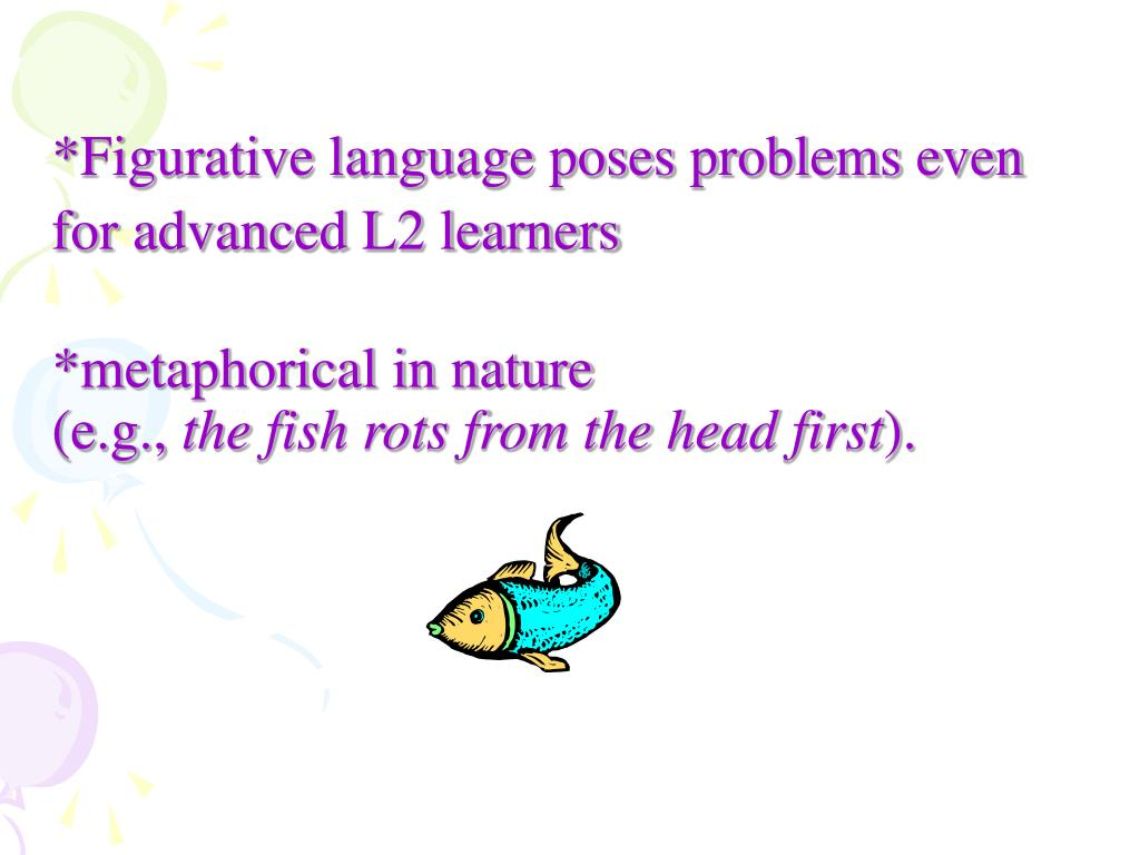 *Figurative language poses problems even for advanced L2 learners