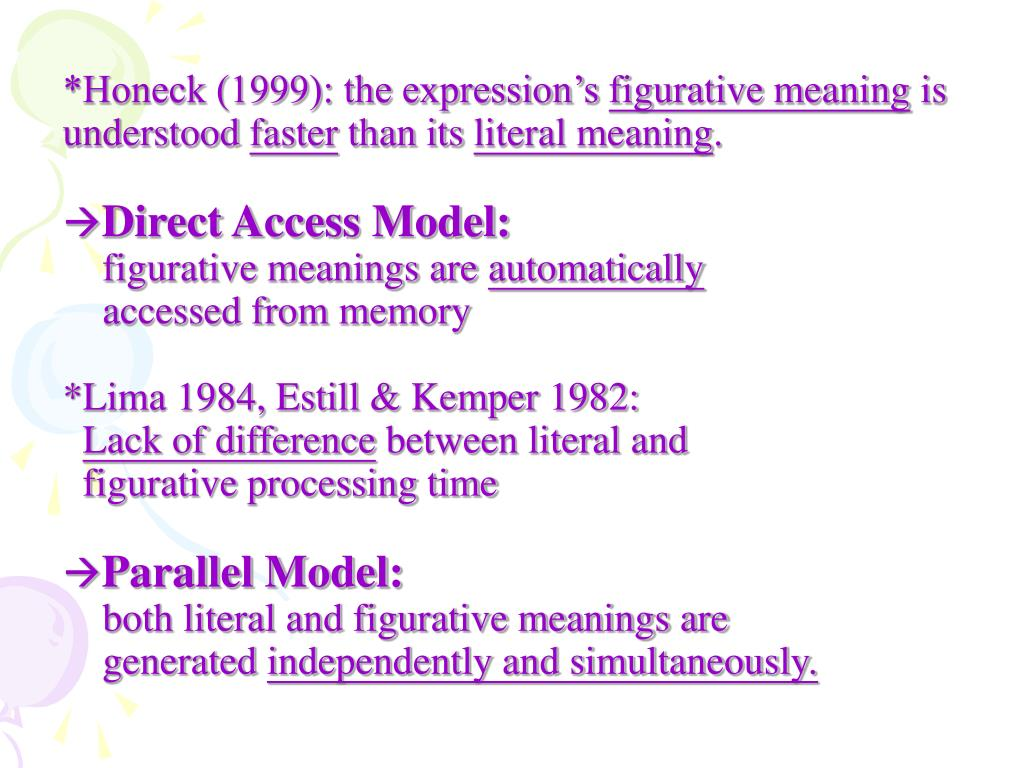 *Honeck (1999): the expression's