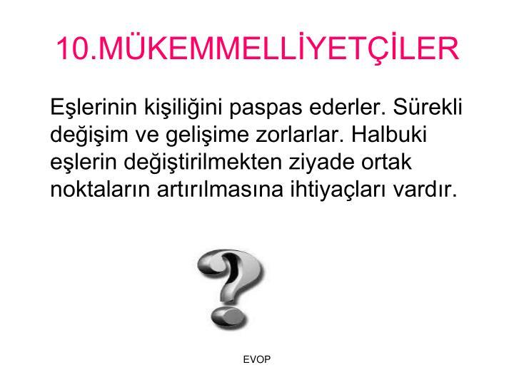 10.MKEMMELLYETLER