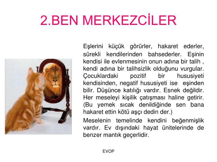 2.BEN MERKEZCLER