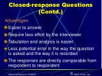 closed response questions contd