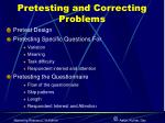 pretesting and correcting problems