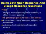 using both open response and closed response questions