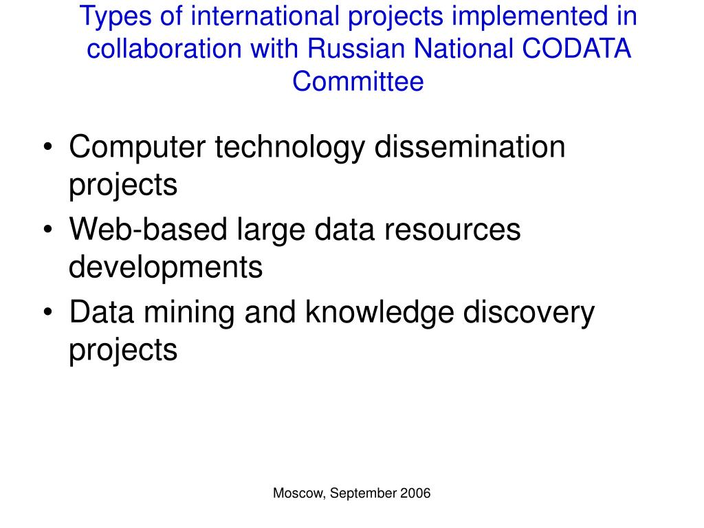 Types of international projects implemented in collaboration with Russian National CODATA Committee