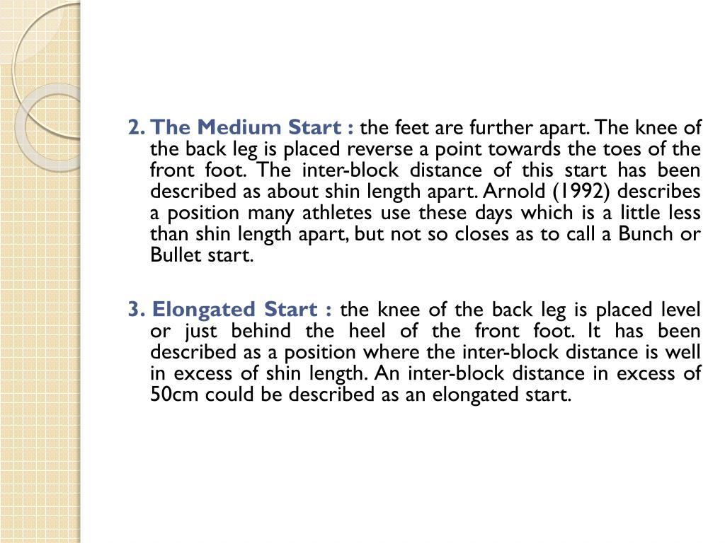 2. The Medium Start :