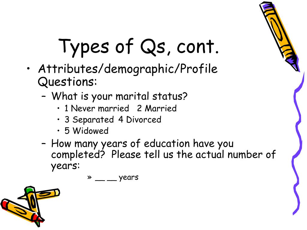 Types of Qs, cont.