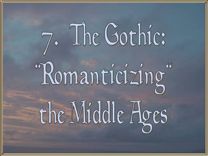 7.  The Gothic:
