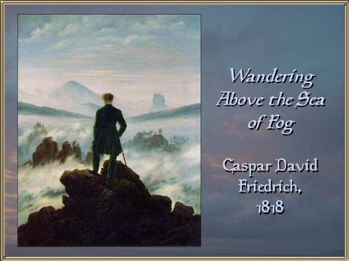 Wandering Above the Sea of Fog