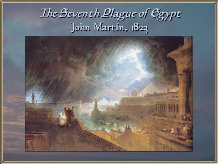 The Seventh Plague of Egypt