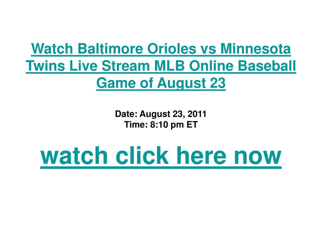 Watch Baltimore Orioles vs Minnesota Twins Live Stream MLB Online Baseball Game of August 23