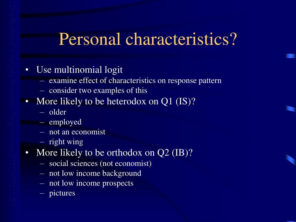 Personal characteristics?