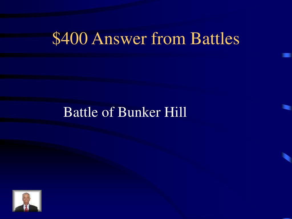 $400 Answer from Battles