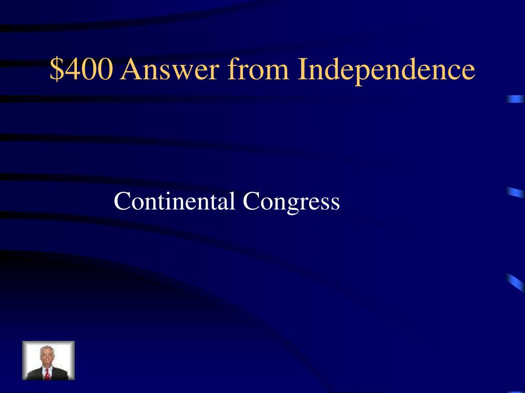 $400 Answer from Independence