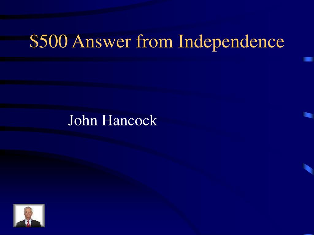 $500 Answer from Independence