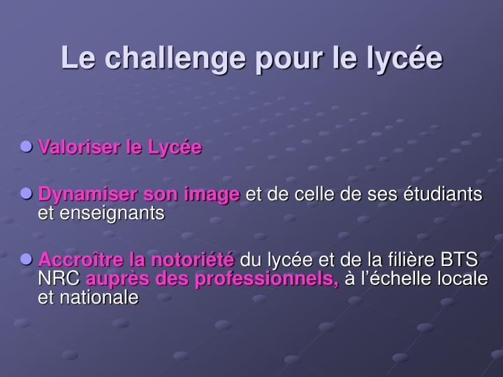 Le challenge pour le lycée