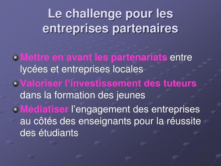 Le challenge pour les entreprises partenaires