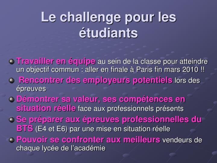 Le challenge pour les étudiants