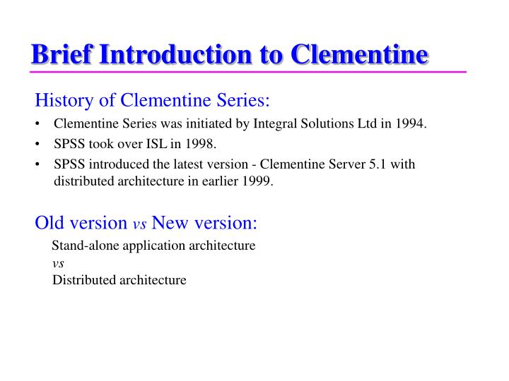 Brief Introduction to Clementine