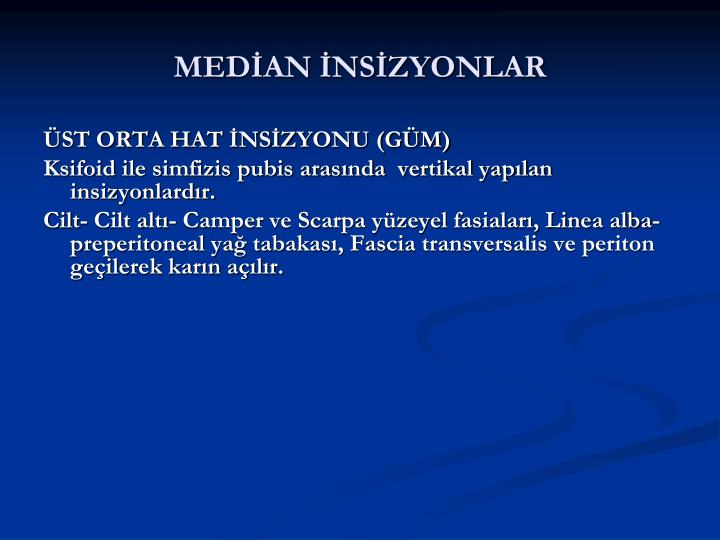 MEDİAN İNSİZYONLAR