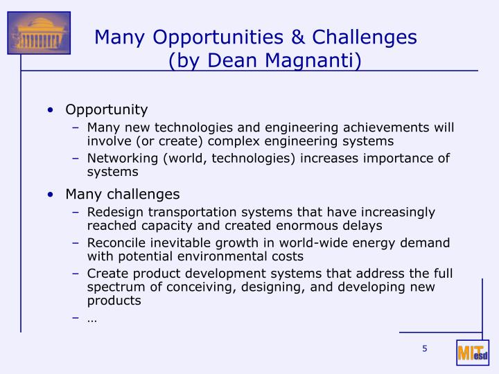 Many Opportunities & Challenges