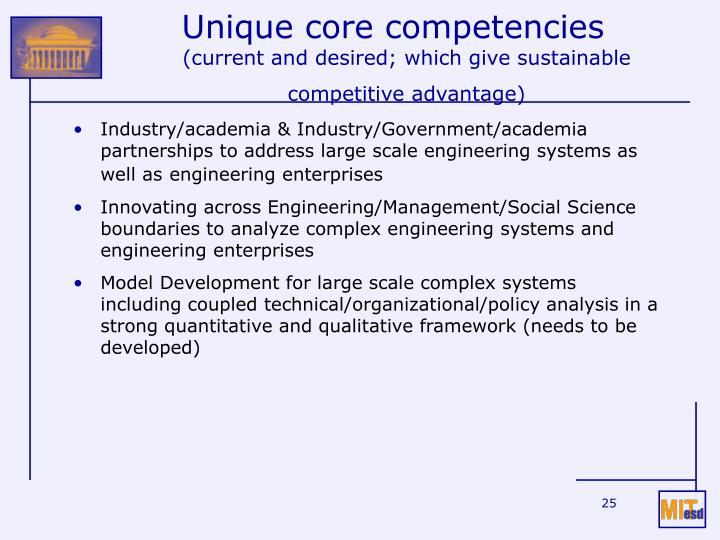 Unique core competencies