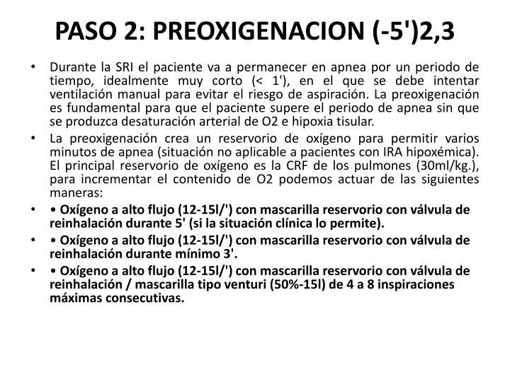PASO 2: PREOXIGENACION (-5')2,3