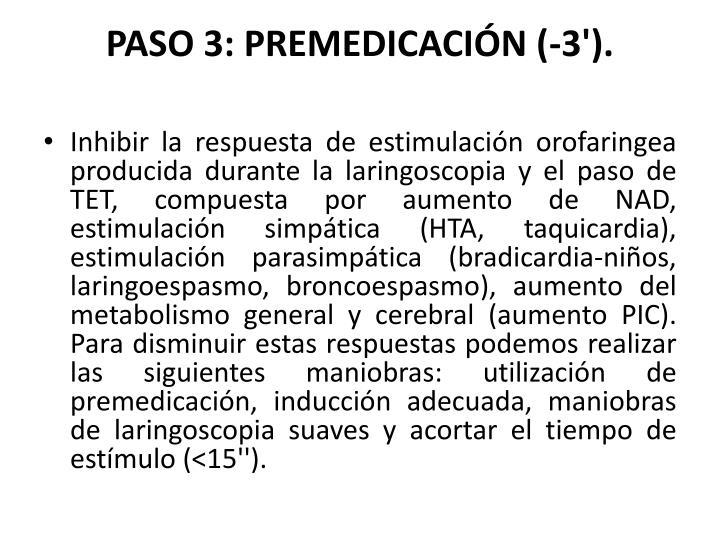 PASO 3: PREMEDICACIÓN (-3').