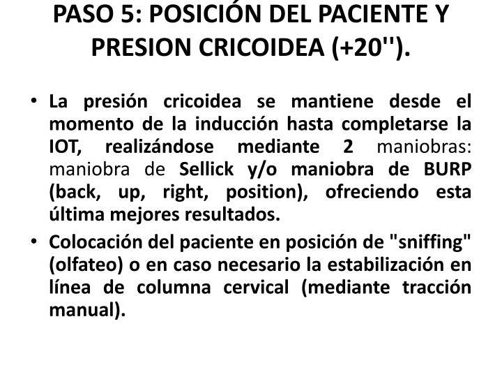 PASO 5: POSICIÓN DEL PACIENTE Y PRESION CRICOIDEA (+20'').
