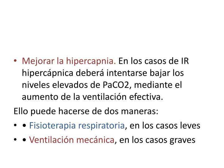 Mejorar la hipercapnia.
