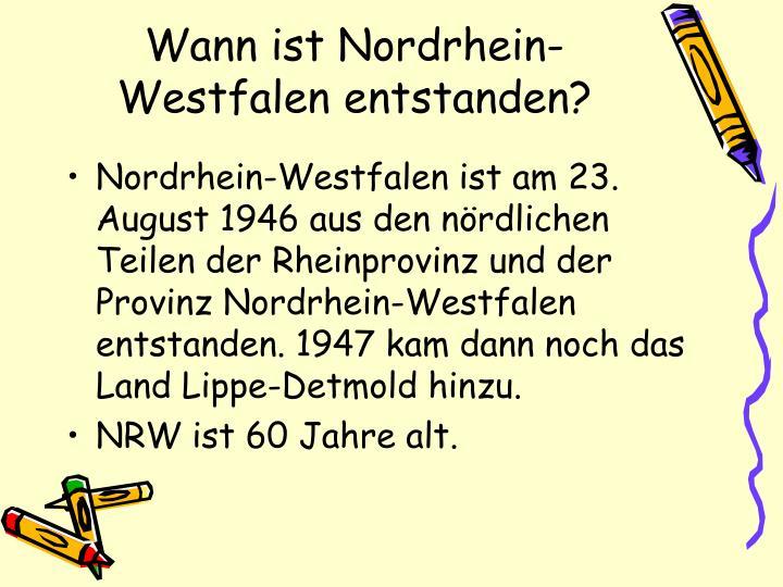 Wann ist Nordrhein-Westfalen entstanden?