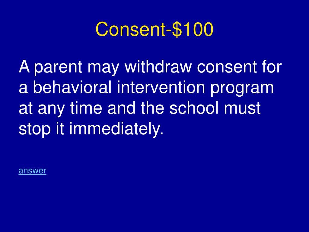 Consent-$100