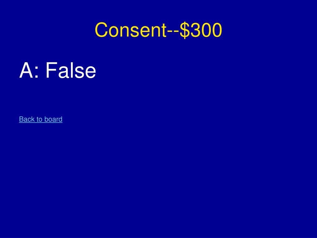 Consent--$300