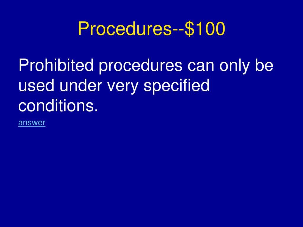 Procedures--$100