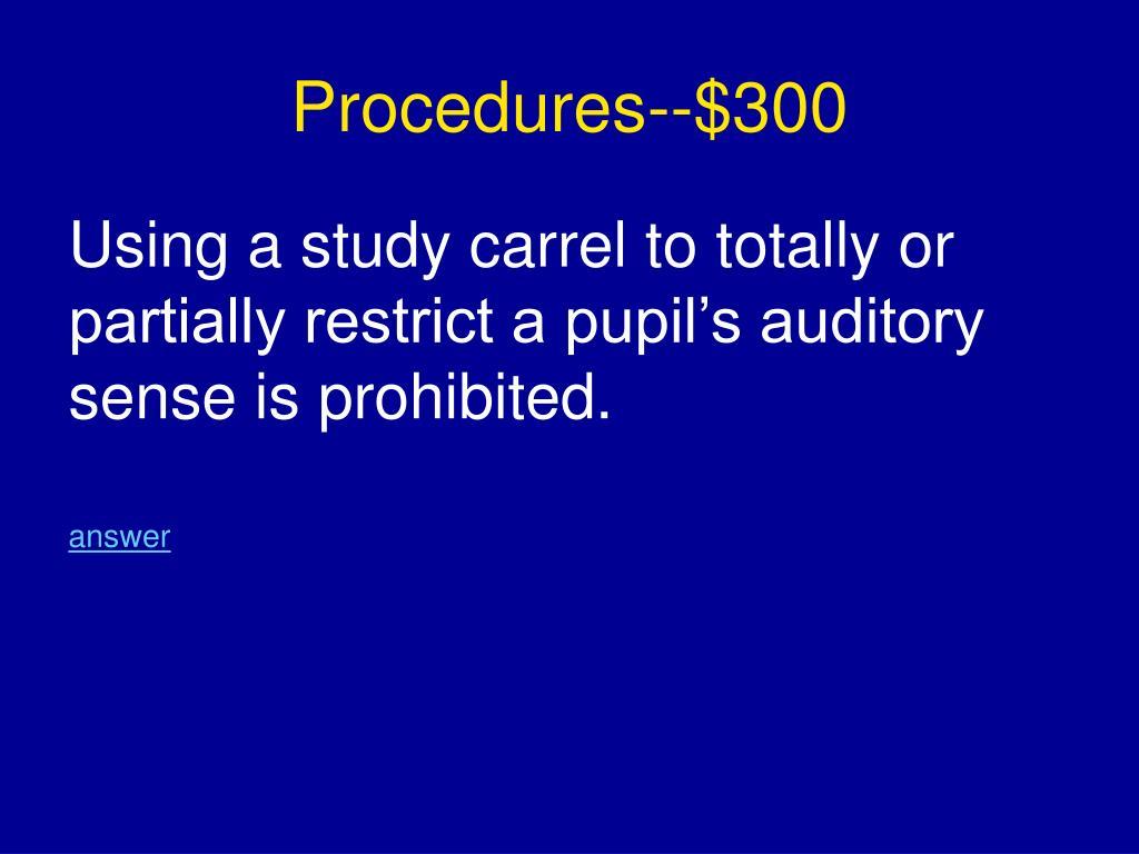 Procedures--$300