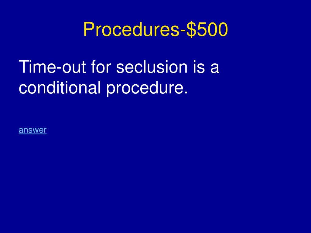 Procedures-$500