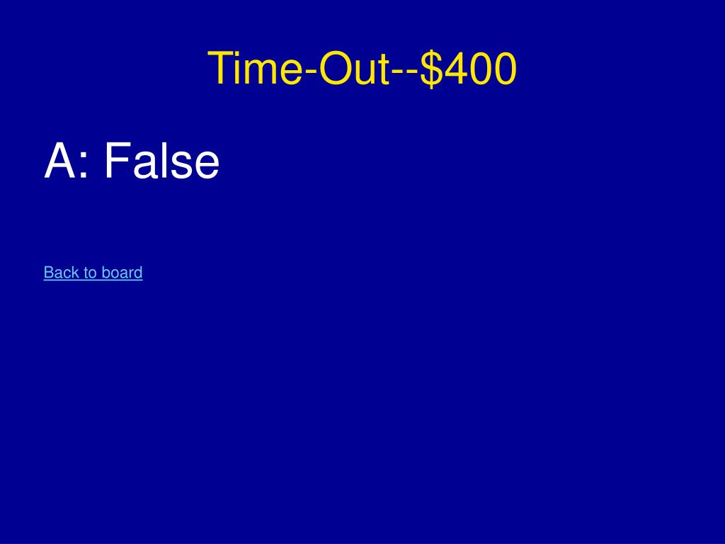 Time-Out--$400