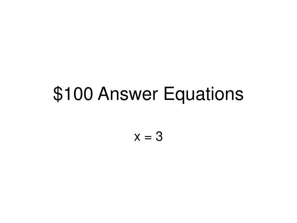 $100 Answer Equations