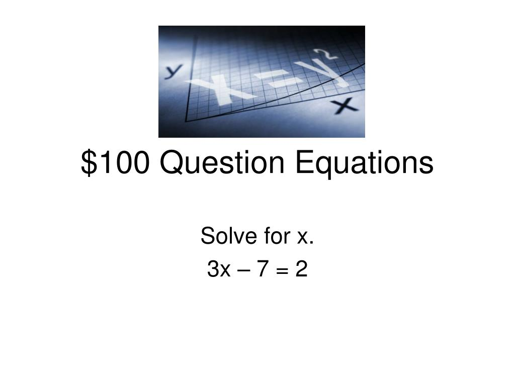 $100 Question Equations