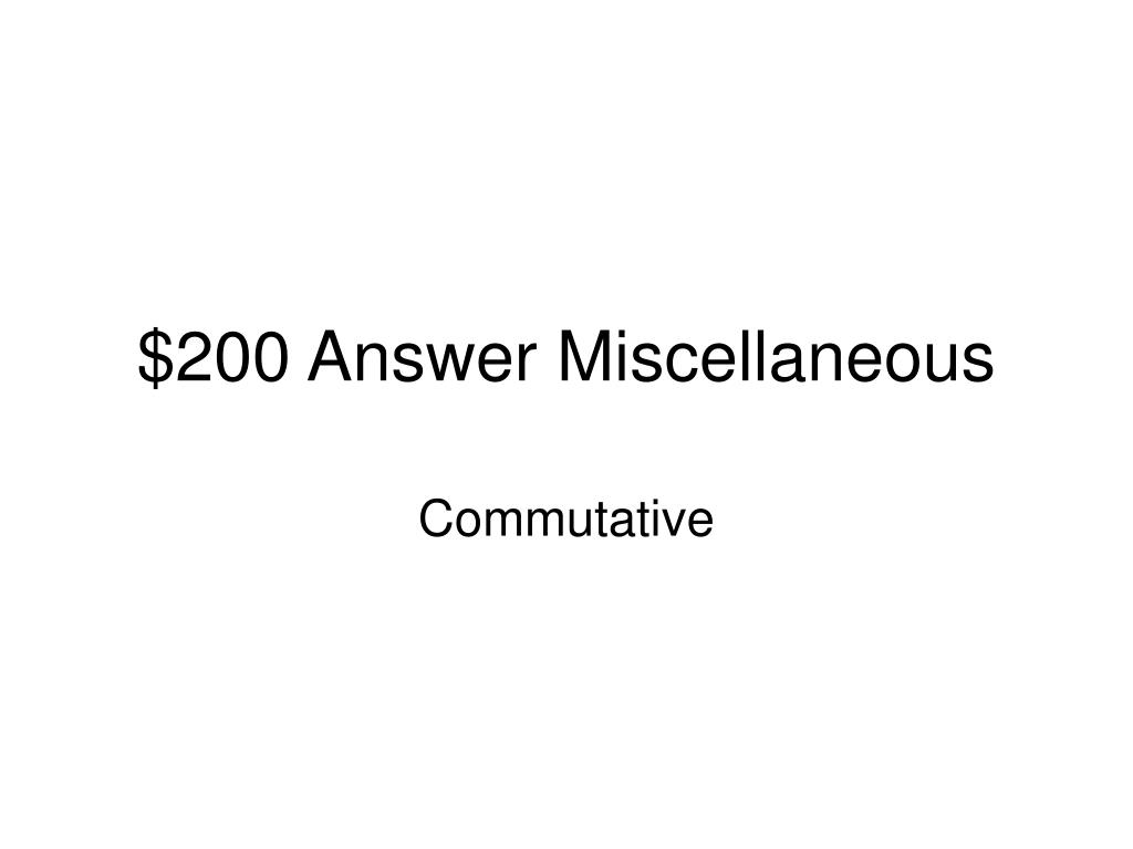$200 Answer Miscellaneous