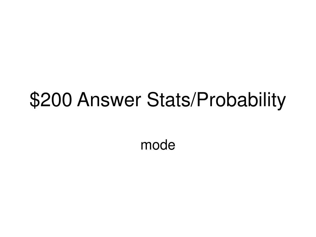 $200 Answer Stats/Probability