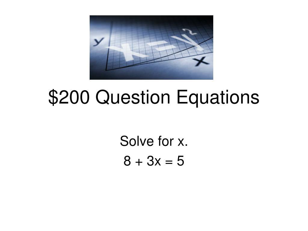 $200 Question Equations