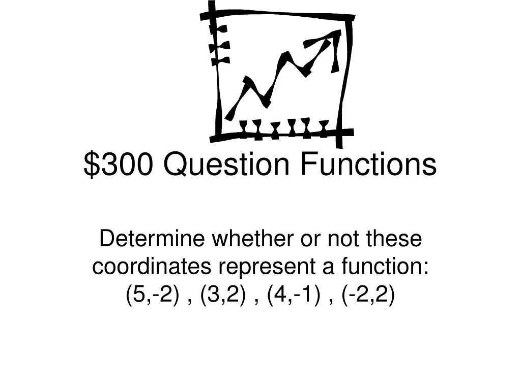 $300 Question Functions
