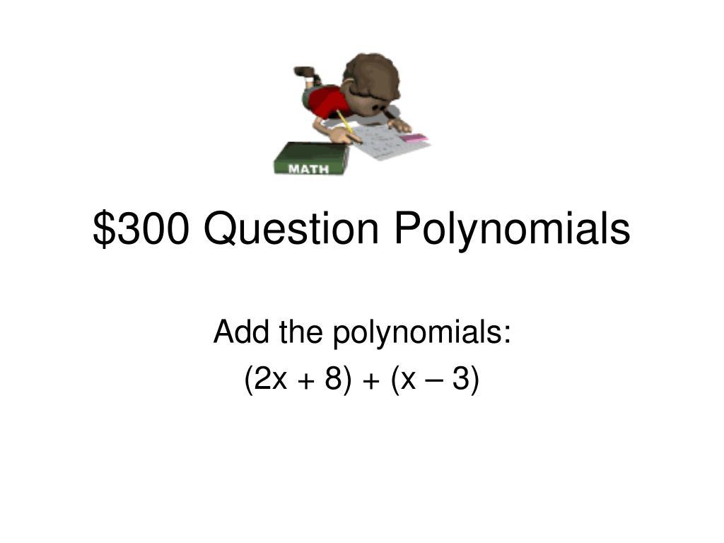 $300 Question Polynomials