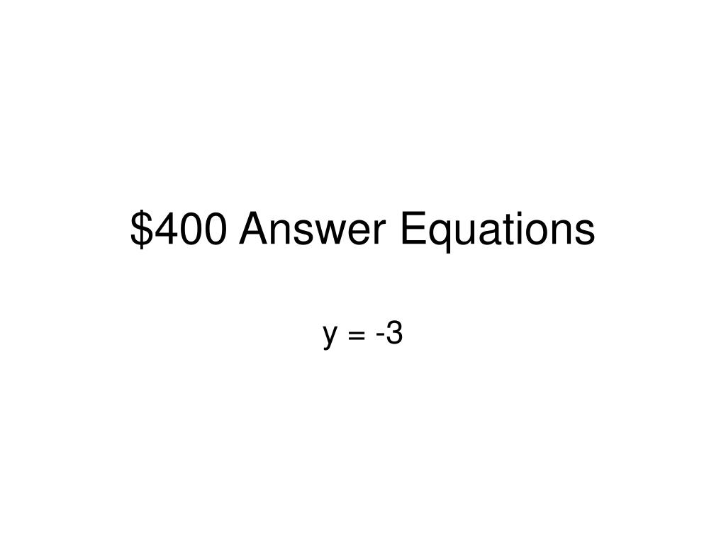 $400 Answer Equations