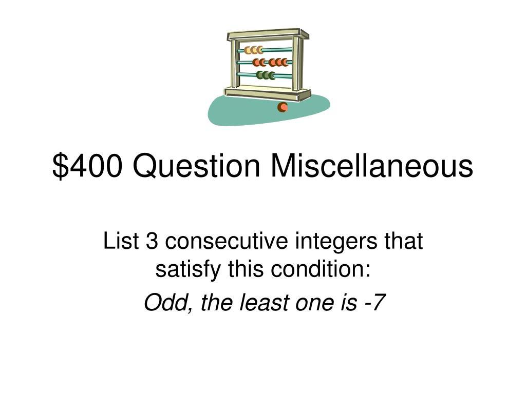 $400 Question Miscellaneous