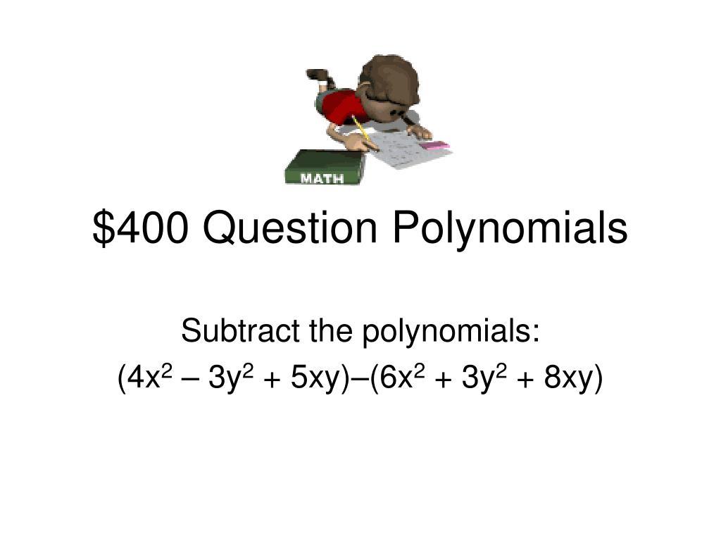 $400 Question Polynomials
