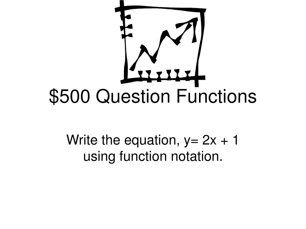 $500 Question Functions