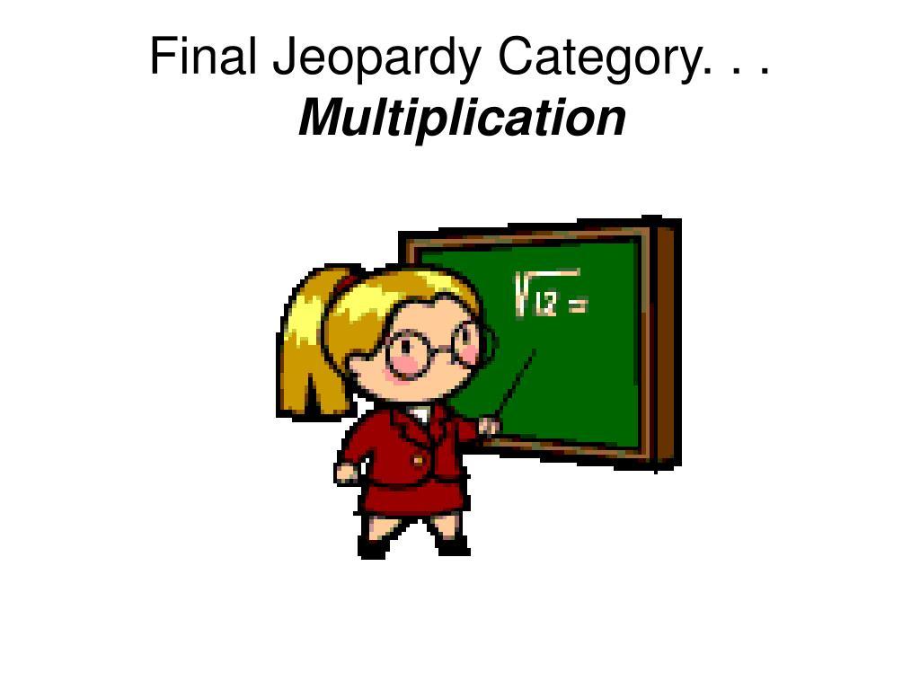 Final Jeopardy Category. . .