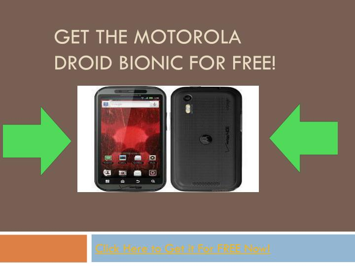 Get the motorola droid bionic for free